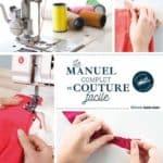 Le Manuel Complet de Couture Facile - La Félily - Cours de Couture